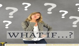 Daily Motivation, How to use what if?